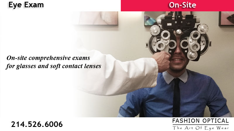On-Site Eye Exam at Fashion Optical - The Art Of Eye Wear - 3430 Oak Lawn Ave | Dallas, Texas 75219 Phone: 214-526-6006