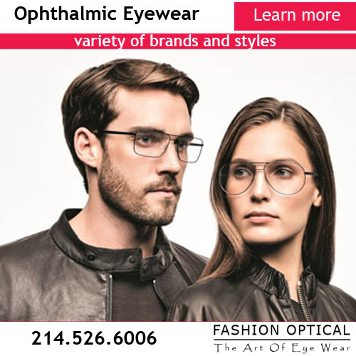 Wide variety of designer glasses. Over 3000 frames at Fashion Optical - The Art Of Eye Wear - 3430 Oak Lawn Ave   Dallas, Texas 75219 Phone: 214-526-6006