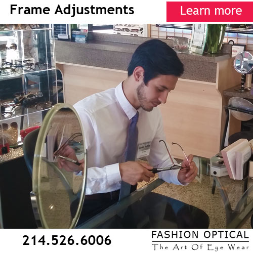 On-Site Frames Adjustments at Fashion Optical - The Art Of Eye Wear - 3430 Oak Lawn Ave | Dallas, Texas 75219 Phone: 214-526-6006